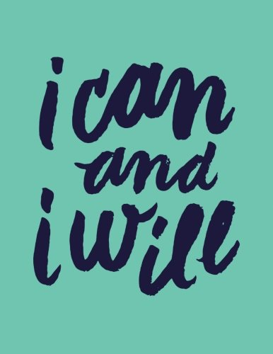 I Can and I Will: 100 Pages Ruled - Notebook, Journal, Diary (Large, 8.5 x 11) (Daily Notebook)