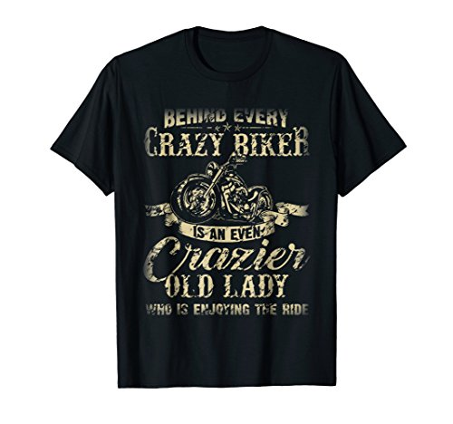 T-shirts Bikers Motorcycle (Cool , Behind Every Crazy Biker Is Crazier Old Lady T-shirt)