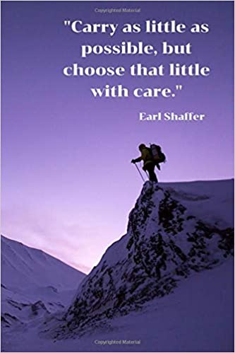 Carry as little as possible, ... Hiking Quote Notebook ...