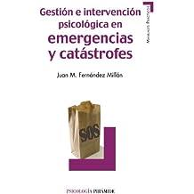 Gestión e intervención psicológica en emergencias y catástrofes / Management and psychological intervention in emergencies and disasters (Spanish Edition)
