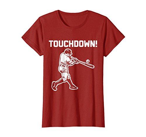 Baseball T-shirt Sayings - Womens Touchdown Baseball T-Shirt funny saying sarcastic novelty Large Cranberry
