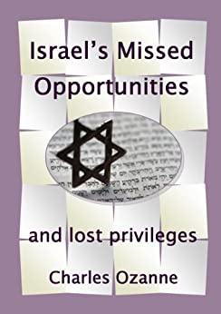 Israel's Missed Opportunities ... and Lost Privileges by [Ozanne, Charles]