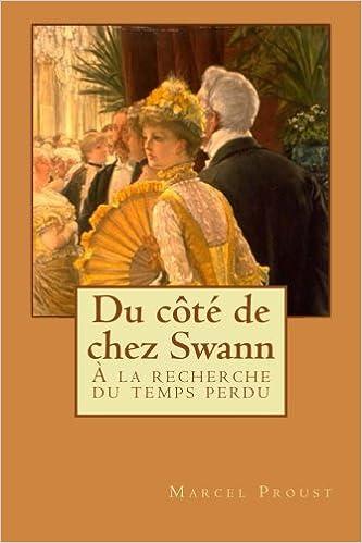 Du Cote De Chez Swann A La Recherche Du Temps Perdu Volume