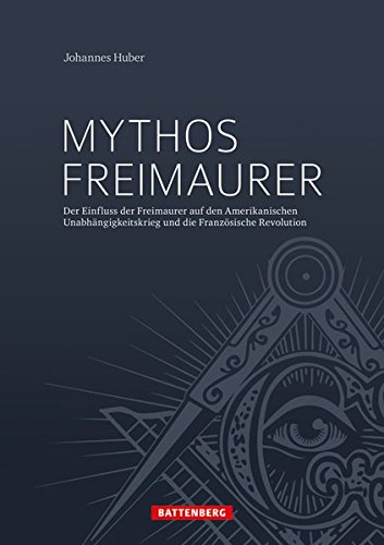 mythos-freimaurer-der-einfluss-der-freimaurer-auf-den-amerikanischen-unabhngigkeitskrieg-und-die-franzsische-revolution
