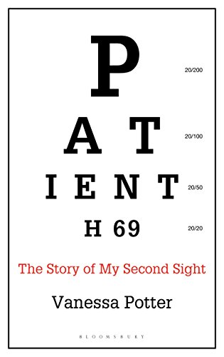 - Patient H69: The Story of My Second Sight (Bloomsbury Sigma)
