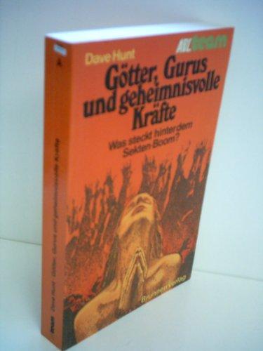Götter, Gurus und geheimnisvolle Kräfte von Martin Schumacher