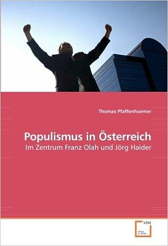 Populismus in Österreich: Im Zentrum Franz Olah und Jörg Haider (German Edition)