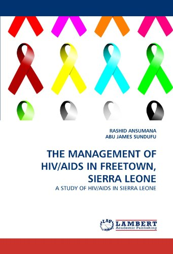 THE MANAGEMENT OF HIV/AIDS IN FREETOWN, SIERRA LEONE: A STUDY OF HIV/AIDS IN  SIERRA LEONE