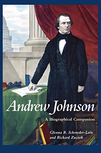 Andrew Johnson: A Biographical Companion (Biographical Companions)