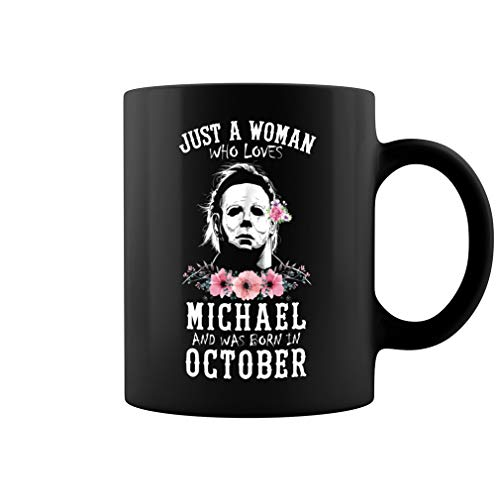 Just a Woman Who Loves Michael and Was Born in October Ceramic Coffee Mug Tea Cup (11oz, Black)