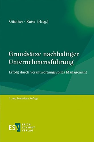 Grundsätze nachhaltiger Unternehmensführung: Erfolg durch verantwortungsvolles Management