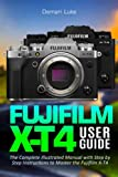 Fujifilm X-T4 User Guide: The Complete Illustrated