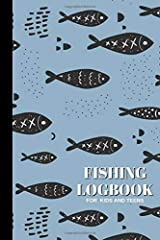 """Fishing Logbook for Kids and Teens: Daily Fishing Journal for children and teens. Ideal for 13 - 16 year olds. Perfect for recording all details of fishing trips (6 x 9"""", 120 pages) Paperback"""