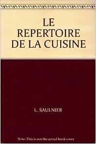 Le repertoire de la cuisine th gringoire l saulnier for Repertoire de la cuisine