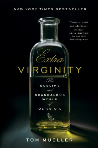 Extra Virginity: The Sublime and Scandalous World of Olive Oil (Thrive Market Best Sellers)