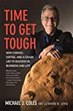 Time to Get Tough: How Cookies, Coffee, and a Crash Led to Success in Business and Life