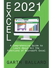 Excel 2021: A Comprehensive Guide to Learn About All the Functions of Microsoft Excel