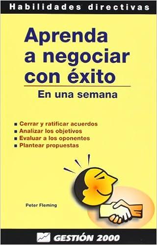 Descarga de archivos txt Ebook Aprenda a negociar con éxito: En una semana (Habilidades Directivas) in Spanish PDF iBook 8480884304