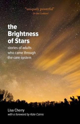 The Brightness of Stars: Stories of adults who came through the care system