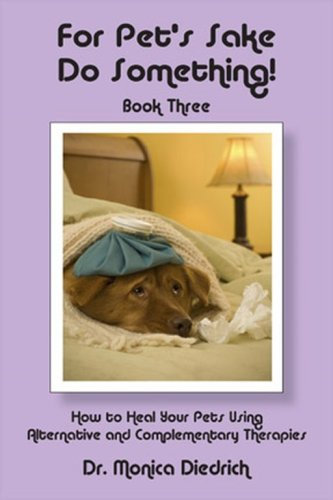 Divination Incense - For Pet's Sake Do Something! Book Three - How to heal your Pets using Alternative and Complementary Therapies (For Pet's Sake, Do Something)