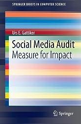 Social Media Audit: Measure for Impact (SpringerBriefs in Computer Science)
