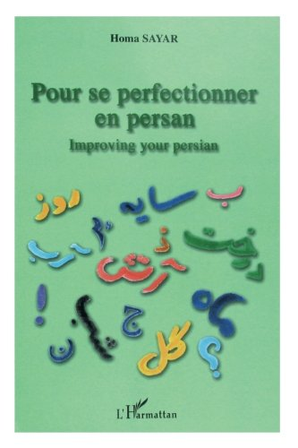 Pour se perfectionner en persan: Improving your persian (French Edition)