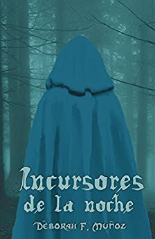 Incursores de la noche (Spanish Edition) por [Muñoz, Déborah F.]