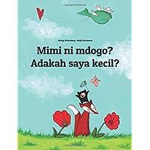 Mimi ni mdogo? Adakah saya kecil?: Swahili-Malay (Bahasa Melayu): Children's Picture Book (Bilingual Edition) (Swahili Edition)