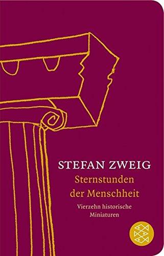 Sternstunden der Menschheit: Vierzehn historische Miniaturen (Fischer Taschenbibliothek)