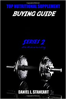 Top Nutritional Supplement Buying Guide Series 2: Muscle Building 2016: Volume 2