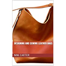 Designing and sewing Leather bags