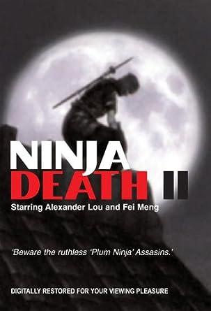 Amazon.com: Ninja Death II: Fei Meng, Alexander Lo Rei ...