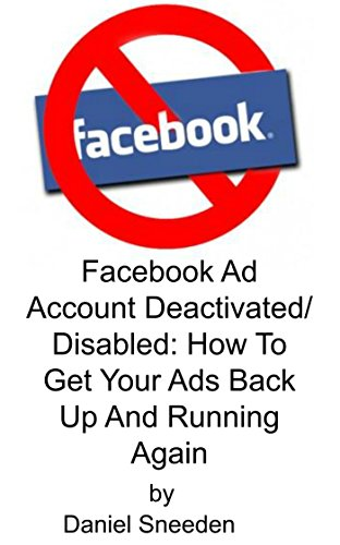 Facebook Ad Account Deactivated/Disabled: How To Get Your Ads Back Up And Running Again(Facebook Ad Account Disabled,Facebook Ad Account Deactivated,Facebook Ad Account - Backup Page
