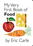 My Very First Book of Food, Eric Carle, 0399247475