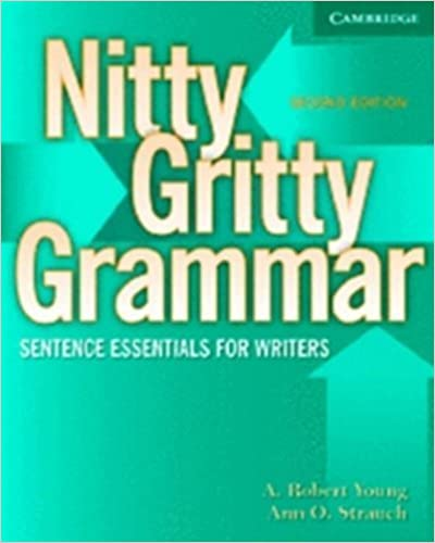 Nitty Gritty Grammar Student's Book: Sentence Essentials for Writers by Young, A. Robert, Strauch, Ann O. (2006)