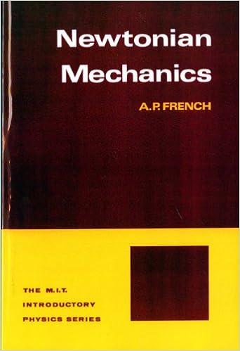 Newtonian Mechanics (M i t  Introductory Physics Series