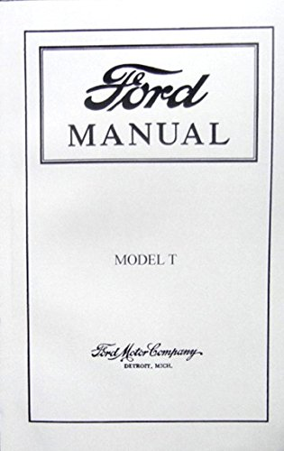 Download COMPLETE & UNABRIDGED 1915 1916 1917 1918 1919 FORD MODEL T CAR & TRUCK OWNERS MANUAL -USERS GUIDE - ALL MODELS - Covers engine, Cooling, Transmission, Lighting, Maintenance, Fuel, Specifications and much more pdf