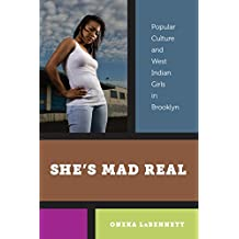 She's Mad Real: Popular Culture and West Indian Girls in Brooklyn
