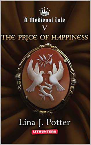 The Price of Happiness: A Strong Woman in the Middle Ages (A Medieval Tale Book 5) (English Edition)