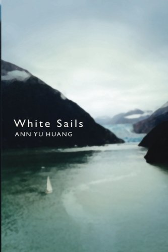 Book: White Sails by Ann Yu Huang