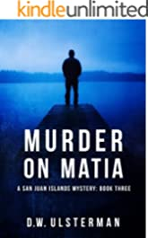 Murder on Matia (San Juan Islands Mystery Book 3)
