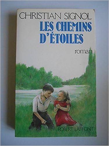 Amazon Fr Les Chemins D Etoiles Signol Christian