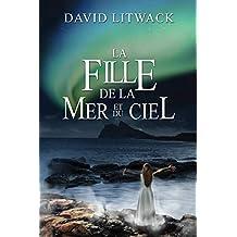La Fille de la Mer et du Ciel (French Edition)