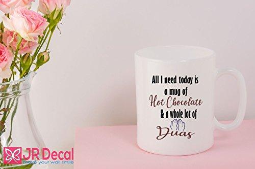 'All I need a Mug of Hot Chocolate and whole lot of Duas' coffee Mug Islamic weeding gift, Muslim mugs printed Tea coffee Mugs Islamic Quote by JR Decal Wall Sticker