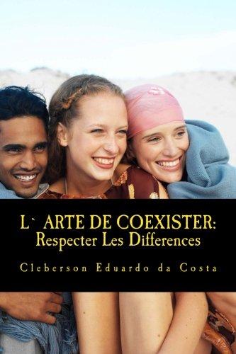 L` Arte De Coexister: Respecter Les Differences (French Edition)
