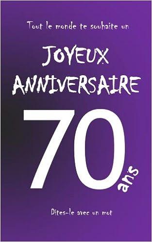 Amazon Fr Joyeux Anniversaire 70 Ans Livre D Or A Ecrire