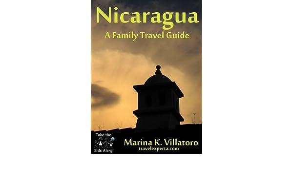 Nicaragua Travel Guide (Take The Kids Along)