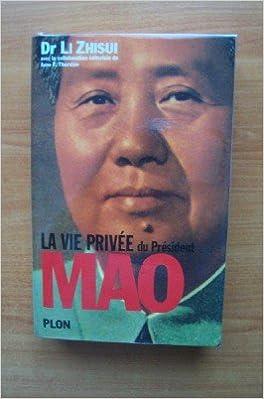 En ligne téléchargement La vie privée du président Mao pdf