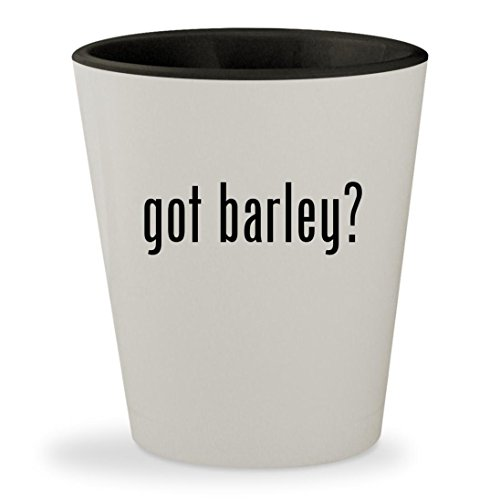 got barley? - White Outer & Black Inner Ceramic 1.5oz Shot Glass