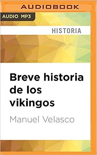 Breve historia de los vikingos (Spanish Edition): Manuel Velasco, Carlos Pérez: 9781536664331: Amazon.com: Books